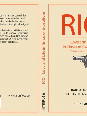 Umschlag: Karl A. Meyer und Roland Hagenberg - RIO. Love and Life in Times of Executions